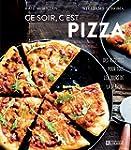 Ce soir, c'est pizza: Des recettes po...