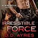Irresistible Force Audiobook by D.D. Ayres Narrated by Jeffrey Kafer