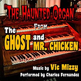 Amazon.com: Ghost and Mr. Chicken - Haunted Organ: Charles Fernandez