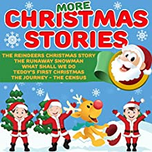 More Christmas Stories | Livre audio Auteur(s) : Roger William Wade Narrateur(s) : Brenda Markwell, Robin Markwell