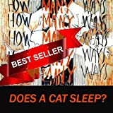 How Many Ways Does a Cat Sleep? Art &amp; Sensitivity Series for Children Volume 1