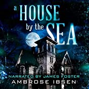 A House by the Sea: Winthrop House, Book 1 | [Ambrose Ibsen]