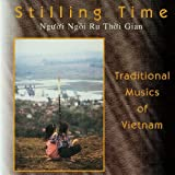Image of Stilling Time - Traditional Musics of Vietnam