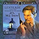 Lestrade and the Mirror of Murder Audiobook by M. J. Trow Narrated by M. J. Trow