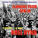Flowers from Berlin (       UNABRIDGED) by Noel Hynd Narrated by George Kuch