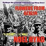 Flowers from Berlin | Noel Hynd