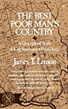 img - for The Best Poor Man's Country: A Geographical Study of Early Southeastern Pennsylvania (Norton Library) book / textbook / text book