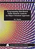 img - for Programming Distributed Finite Element Analysis: An Object Oriented Approach (Saxe-Coburg Publications on Computational Engineering) book / textbook / text book