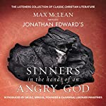 Jonathan Edward's Sinners in the Hands of an Angry God | Max McLean