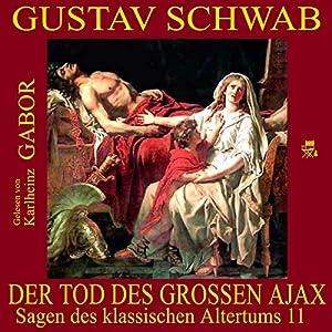 Der Tod des großen Ajax (Sagen des klassischen Altertums 11) Hörbuch