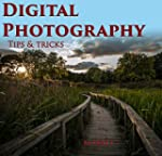 Digital photography tips and tricks:...