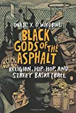 Black Gods of the Asphalt: Religion, Hip-Hop, and Street Basketball