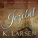 Jezebel Hörbuch von K. Larsen Gesprochen von: Emma Lysy
