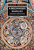 Celtic Design: A Beginner's Manual (0500276293) by Meehan, Aidan