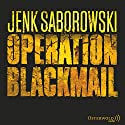 Operation Blackmail Audiobook by Jenk Saborowski Narrated by Elena Wilms
