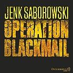 Operation Blackmail | Jenk Saborowski