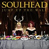 JUMP UP THE WALL♪SOULHEAD