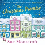 The Christmas Promise: The cosy Christmas book you won't be able to put down! | Sue Moorcroft