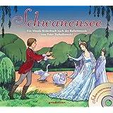 """Schwanensee + CD: Ein Musik-Bilderbuch nach der Balletmusik von Peter Tschaikowskivon """"G�nter Raake"""""""