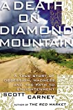 A Death on Diamond Mountain: A True Story of Obsession, Madness, and the Path to Enlightenment