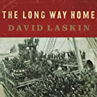 The Long Way Home: An American Journey from Ellis Island to the Great War (       UNABRIDGED) by David Laskin Narrated by Erik Synnestvedt