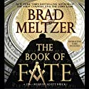 The Book of Fate (       UNABRIDGED) by Brad Meltzer Narrated by Scott Brick