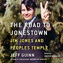 Road to Jonestown: Jim Jones and Peoples Temple | Livre audio Auteur(s) : Jeff Guinn Narrateur(s) : George Newbern