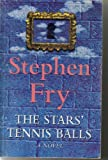 The Star's Tennis Balls (0091793882) by Fry, Stephen