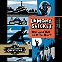 'Who Could That Be at This Hour?' (       UNABRIDGED) by Lemony Snicket Narrated by Liam Aiken