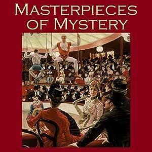 Masterpieces of Mystery | [G. K. Chesterton, O. Henry, A. J. Alan, Arthur Conan Doyle, M. R. James, Stacy Aumonier, Edgar Wallace]