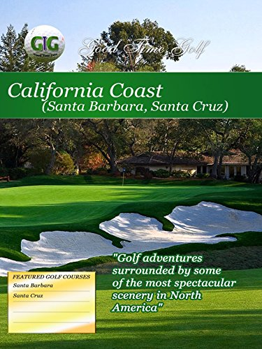 Good Time Golf California Coast Santa Barbara and Santa Cruz