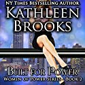 Built for Power: Women of Power, Book 2 (       UNABRIDGED) by Kathleen Brooks Narrated by Amy McFadden
