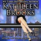 Built for Power: Women of Power, Book 2 | [Kathleen Brooks]