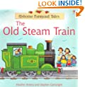 The Old Steam Train (Farmyard Tales Readers)