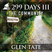 The Community: 299 Days, Book 3 | [Glen Tate]