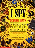img - for I Spy School Days: A Book of Picture Riddles book / textbook / text book