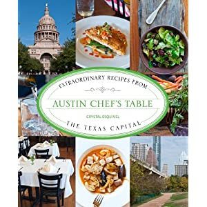 Austin Chef's Table: Extraordinary Recipes from the Texas Capital