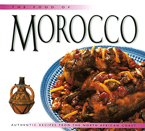 The Food of Morocco: Authentic Recipes from the North African Coast (Food of the World Cookbooks) by Fatema Hal