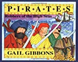 Pirates: Robbers of the High Seas (0316306606) by Gibbons, Gail