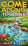 Come Along Together: Kids Book