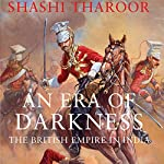 An Era of Darkness: The British Empire in India | Shashi Tharoor