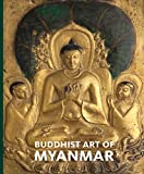 img - for Buddhist Art of Myanmar (Asia Society) book / textbook / text book