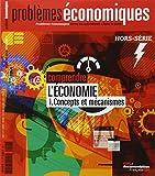 Comprendre l'économie - 1. Concepts et mécanismes (Problèmes économiques Hors-série n° 7)