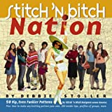 Stitch 'n Bitch Nation ~ Debbie Stoller