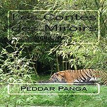 Les Fables de Panga [The Fables of Panga]: Les Contes des Miroirs, Volume 1 [The Tales of Mirrors] | Livre audio Auteur(s) : Peddar Panga Narrateur(s) : Lilie Robertson