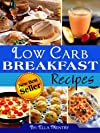 31 Low Carb Breakfast Recipes: Delicious & Nutritious Recipes With Less Then 12g Of Carbs