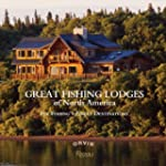 Great Fishing Lodges of North America...