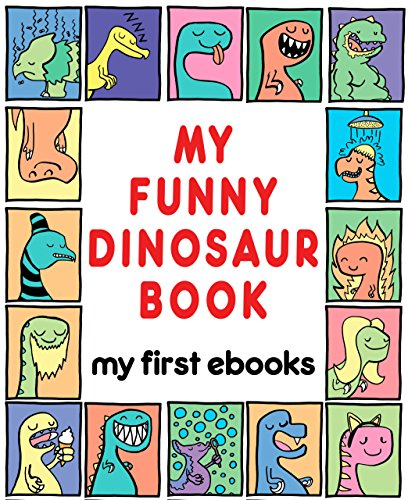 Brandon Justice - My Funny Dinosaur Book (My First Ebooks)