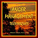 Anger Management Techniques: Gain Quick Relief and Lasting Control With Methods That Work (       UNABRIDGED) by William G. DeFoore Narrated by William G. DeFoore