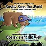 Bosley Sees the World: A Dual Languag...